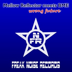 MELLOW REFLECTOR FEAT. BME - WRONG FUTURE
